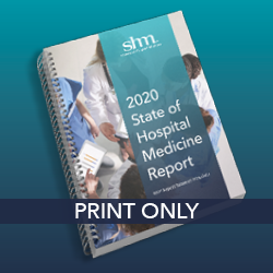 2020 State of Hospital Medicine Report (Print Only)