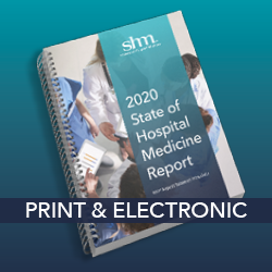 2020 State of Hospital Medicine Report (Print/Electronic)